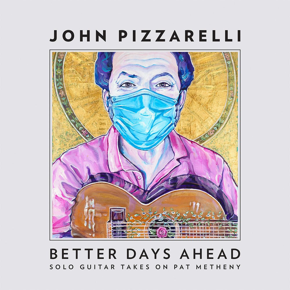Better Days Ahead (Solo Guitar Takes on Pat Metheny).jpg